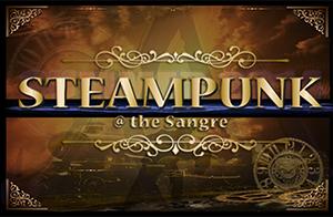 STEAMPUNK @ the Sangre